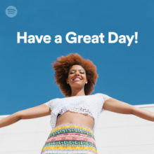 Have A Great Day Spotify playlist
